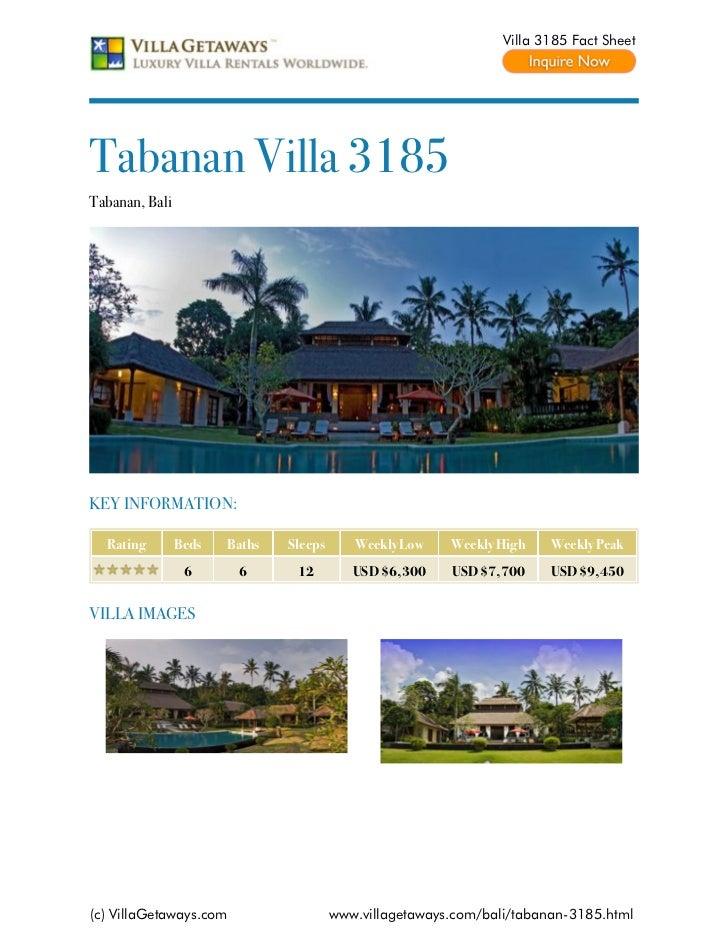 Villa 3185 Fact SheetTabanan Villa 3185Tabanan, BaliKEY INFORMATION:  Rating        Beds   Baths   Sleeps      Weekly Low ...