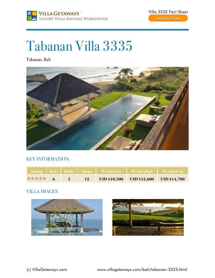 Villa 3335 Fact SheetTabanan Villa 3335Tabanan, BaliKEY INFORMATION:  Rating    Beds    Baths   Sleeps    Weekly Low     W...