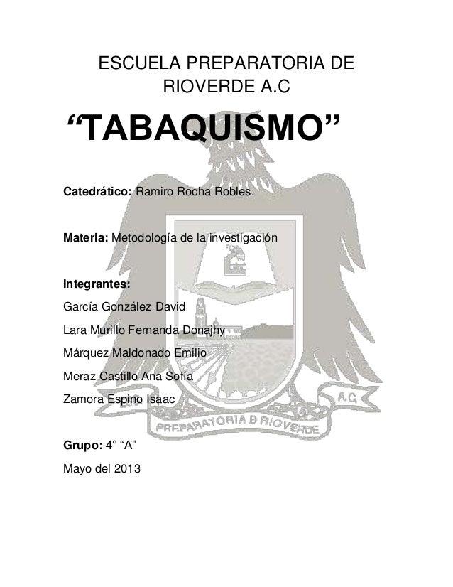 "ESCUELA PREPARATORIA DERIOVERDE A.C""TABAQUISMO""Catedrático: Ramiro Rocha Robles.Materia: Metodología de la investigaciónIn..."