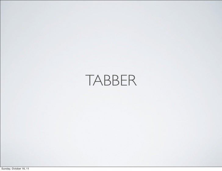 TABBERSunday, October 16, 11