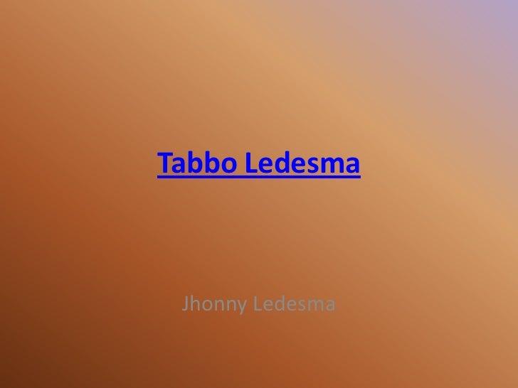 Tabbo Ledesma Jhonny Ledesma
