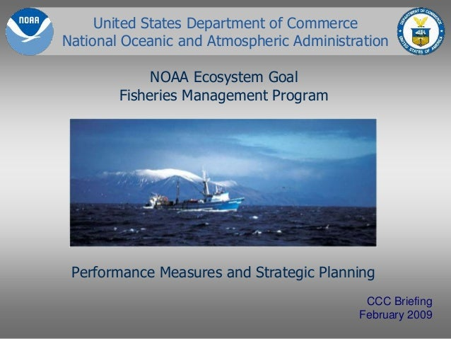 United States Department of Commerce National Oceanic and Atmospheric Administration NOAA Ecosystem Goal Fisheries Managem...