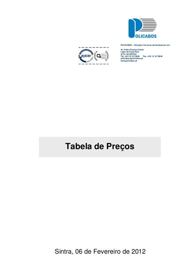 T b l d PPOLICABOS – Soluções Técnicas de Condutores S.A.Av. Pedro Álvares CabralLugar da Capa Rota2710-144 SINTRATel: +35...