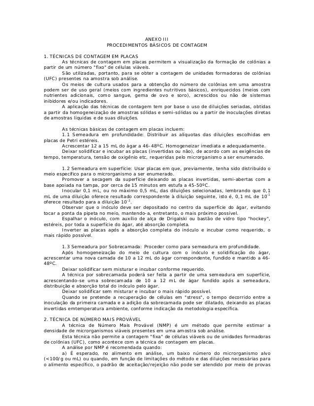 ANEXO III  PROCEDIMENTOS BÁSICOS DE CONTAGEM  1. TÉCNICAS DE CONTAGEM EM PLACAS  As técnicas de contagem em placas permite...