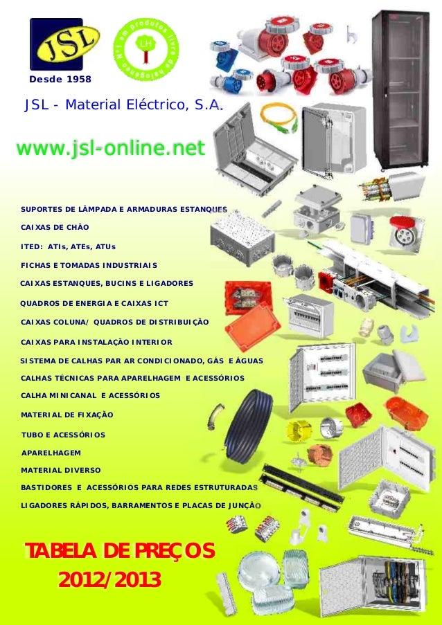 Desde 1958 JSL - Material Eléctrico, S.A.www.jsl-online.netSUPORTES DE LÂMPADA E ARMADURAS ESTANQUESCAIXAS DE CHÂOITED: AT...