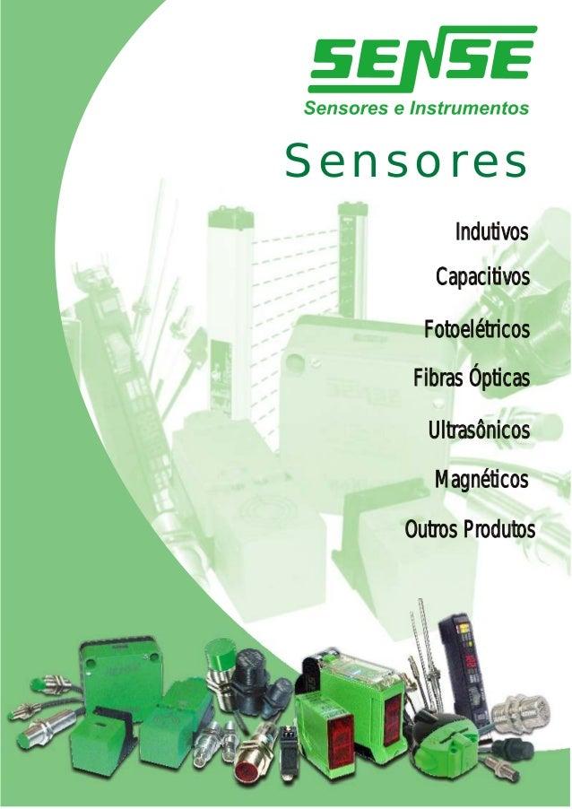 Sensores Indutivos  Capacitivos Fotoelétricos Fibras Ópticas Ultrasônicos Magnéticos  Outros Produtos  Sensores  1