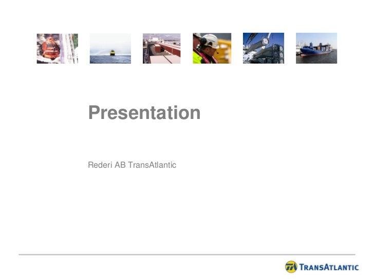 PresentationRederi AB TransAtlantic