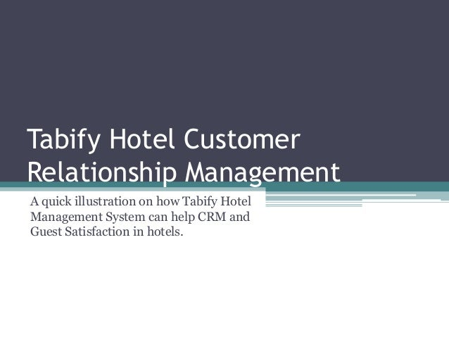 Tabify Hotel Customer Relationship Management A quick illustration on how Tabify Hotel Management System can help CRM and ...