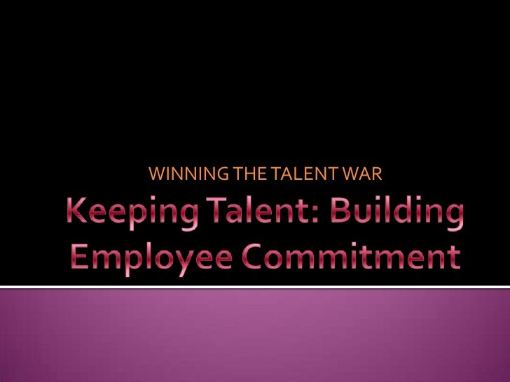 Keeping Talent: Building Employee Commitment