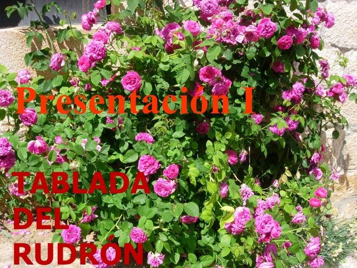Presentación   I TABLADA DEL RUDRÓN