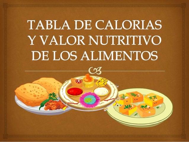 Tabla de calor as y valor nutritivo de los alimentos - Lista de calorias de los alimentos ...
