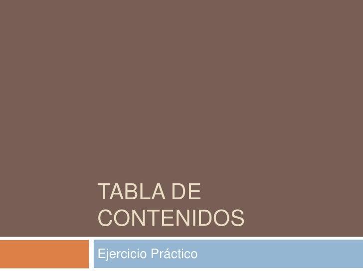 Tabla de Contenidos<br />Ejercicio Práctico<br />