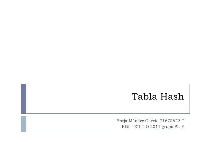 Tabla HashBorja Méndez García 71670622-T  EDI – EUITIO 2011 grupo PL-E