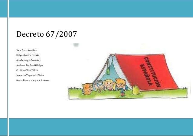 Decreto 67/2007María Crespo AlbaSara González ReyHalynaKorzhenovskaAna Moraga GonzálezAzahara Muñoz HidalgoCristina Oliva ...