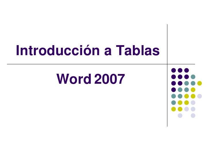 Introducción a Tablas     Word 2007