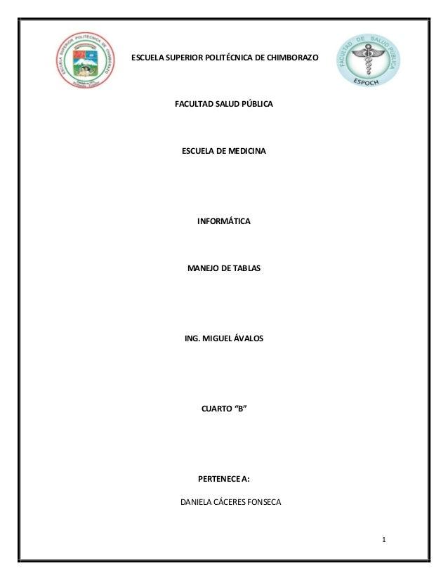 ESCUELA SUPERIOR POLITÉCNICA DE CHIMBORAZO  FACULTAD SALUD PÚBLICA  ESCUELA DE MEDICINA  INFORMÁTICA  MANEJO DE TABLAS  IN...