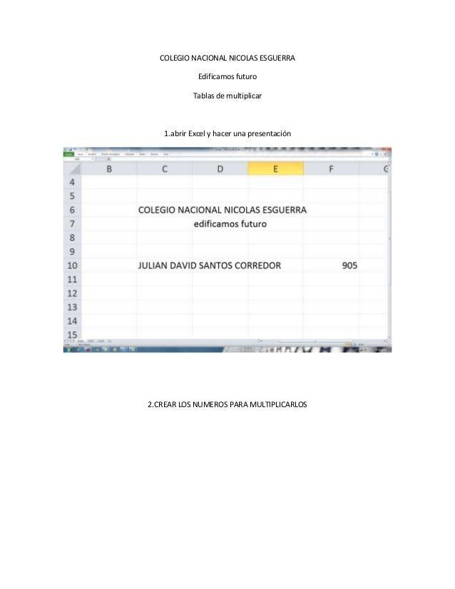 COLEGIO NACIONAL NICOLAS ESGUERRA              Edificamos futuro            Tablas de multiplicar    1.abrir Excel y hacer...