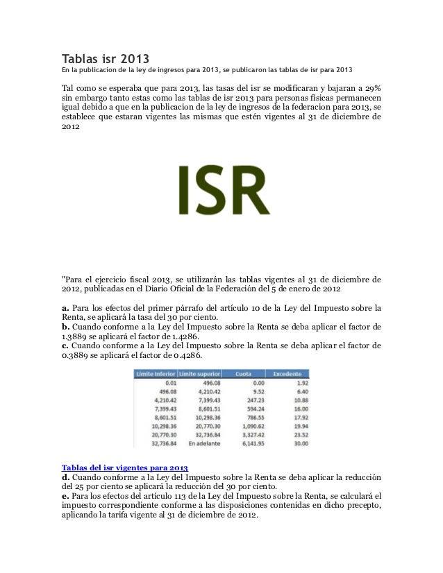 Tablas isr 2013En la publicacion de la ley de ingresos para 2013, se publicaron las tablas de isr para 2013Tal como se esp...