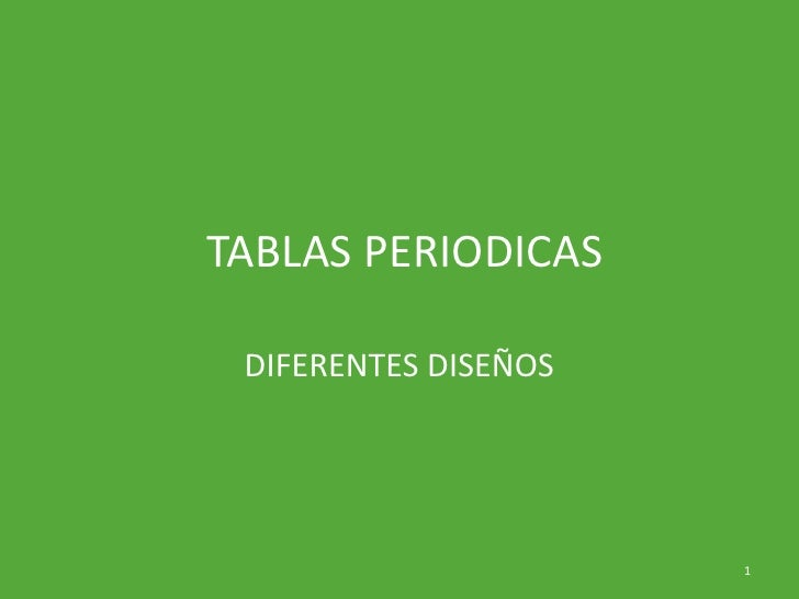 TABLAS PERIODICAS   DIFERENTES DISEÑOS                           1