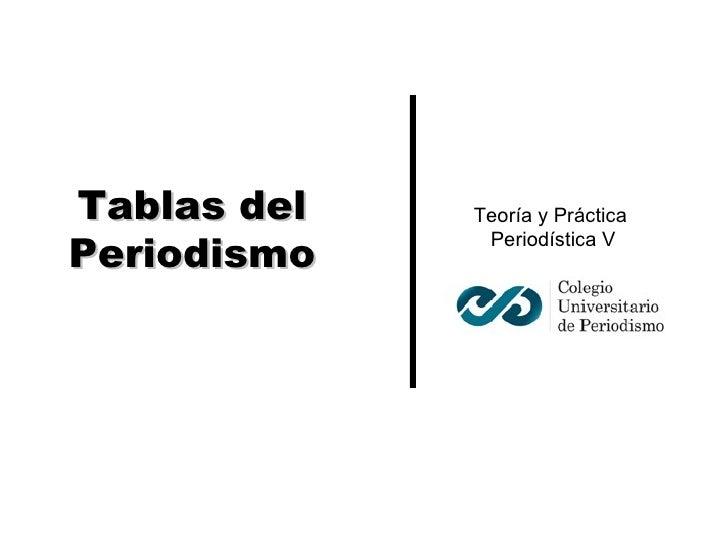 Tablas del Periodismo Teoría y Práctica  Periodística V