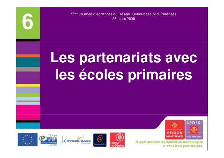 Ministère de l'éducation nationale      5ème Journée d'échanges du Réseau Cyber-base Midi-Pyrénées6                       ...