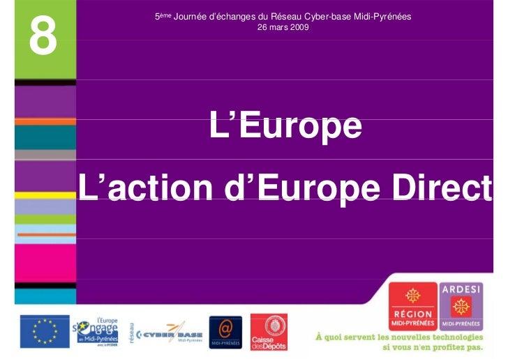 5ème Journée d'échanges du Réseau Cyber-base Midi-Pyrénées8                              26 mars 2009                   L'...