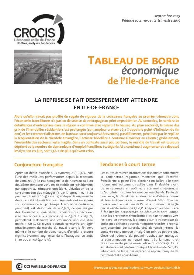 Tableau de bord économique de l'Ile-de-France septembre 2015 Période sous revue : 2e trimestre 2015 Alors qu'elle n'avait ...