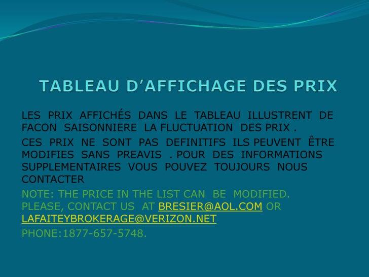 TABLEAU D'AFFICHAGE DES PRIX <br />LES  PRIX  AFFICHÉS  DANS  LE  TABLEAU  ILLUSTRENT  DE FACON  SAISONNIERE  LA FLUCTUATI...