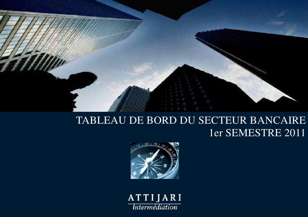 TABLEAU DE BORD DU SECTEUR BANCAIRE                     1er SEMESTRE 2011