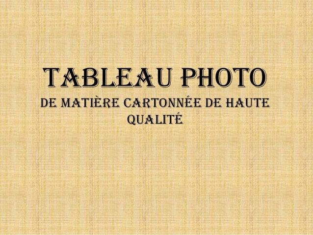 Tableau Photo De matière cartonnée de haute qualité
