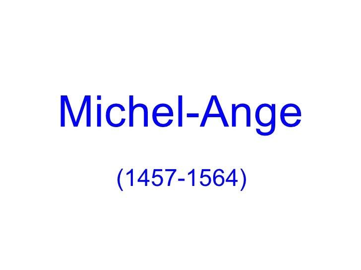 Michel-Ange  (1457-1564)
