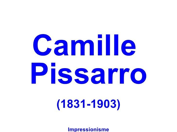 CamillePissarro (1831-1903)  Impressionisme