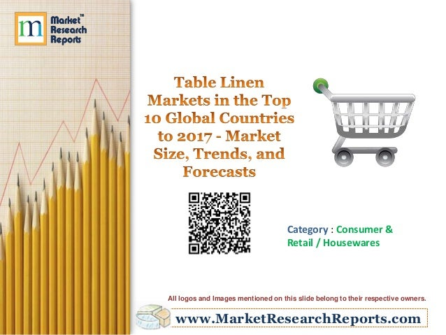 Table Linen Markets in the Top 10 Global Countries to 2017 - Market Size, Trends, and Forecasts