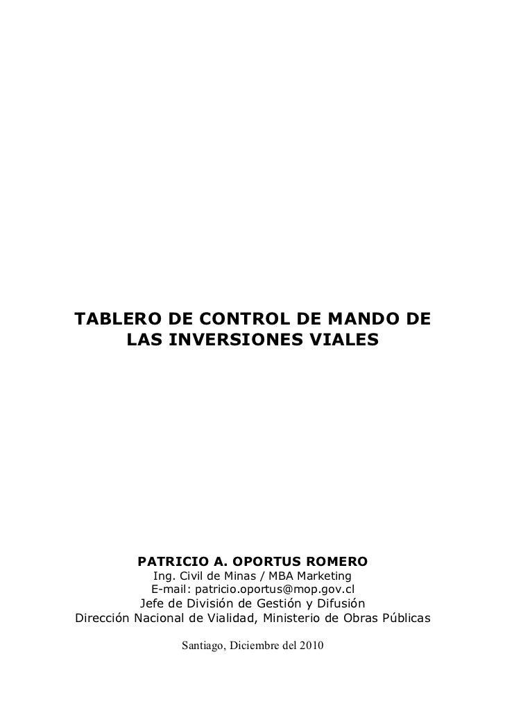 TABLERO DE CONTROL DE MANDO DE    LAS INVERSIONES VIALES          PATRICIO A. OPORTUS ROMERO            Ing. Civil de Mina...