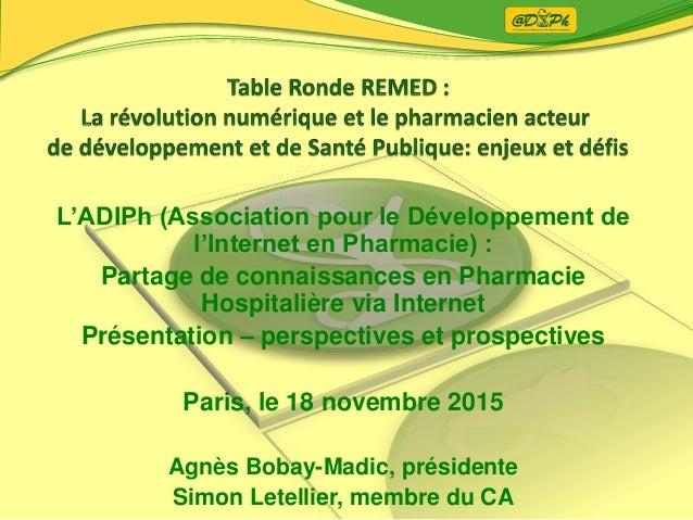 L'ADIPh (Association pour le Développement de l'Internet en Pharmacie) : Partage de connaissances en Pharmacie Hospitalièr...