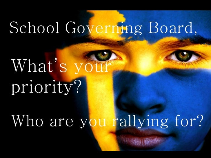 School Governing Board,  What's your priority? Who are you rallying for?