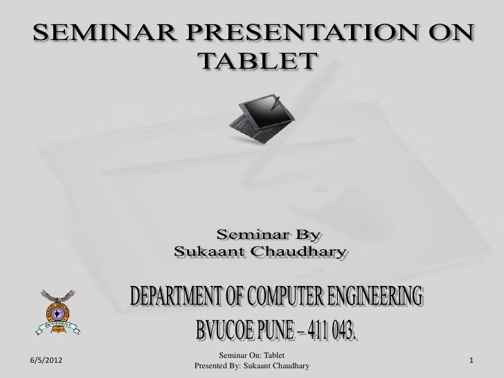 Seminar On: Tablet6/5/2012                                     1           Presented By: Sukaant Chaudhary