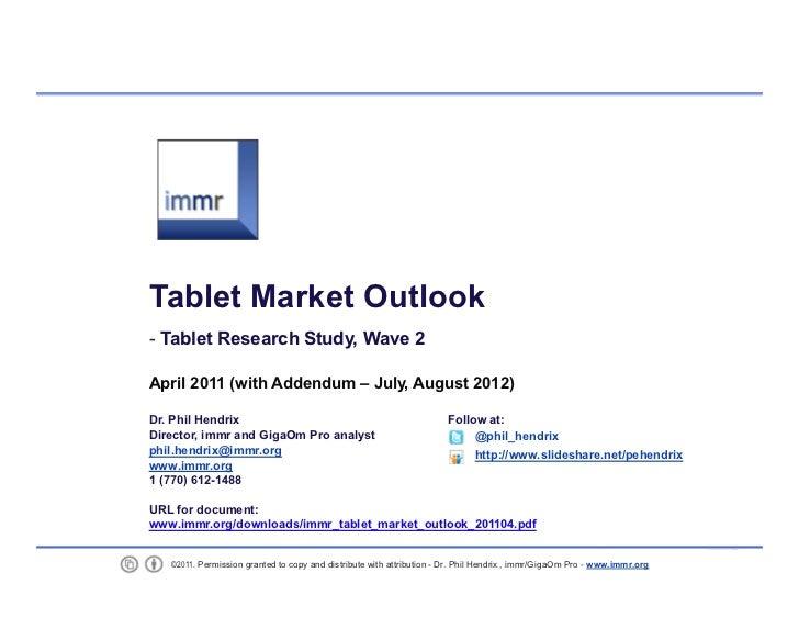 Tablet Market Outlook - April 2011 - Dr. Phil Hendrix, immr