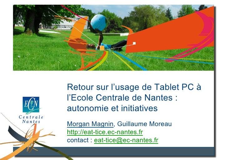 """""""Retour sur l'usage de Tablet PC à l'Ecole Centrale de Nantes : autonomie et initiatives"""", diaporama réalisé pour la présentation de l'article éponyme à TICE'2010"""