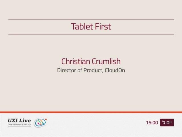 Tablet First: Designing Holistic Ubiquitous Experiences