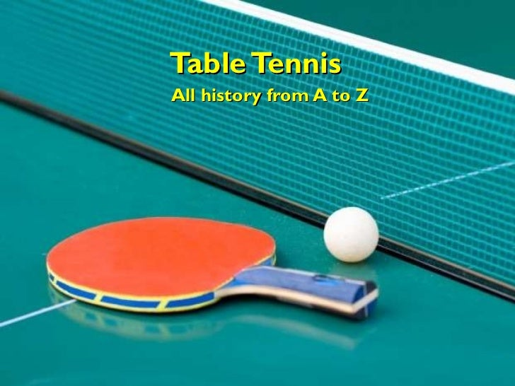 Table Tennis All history from A to Z