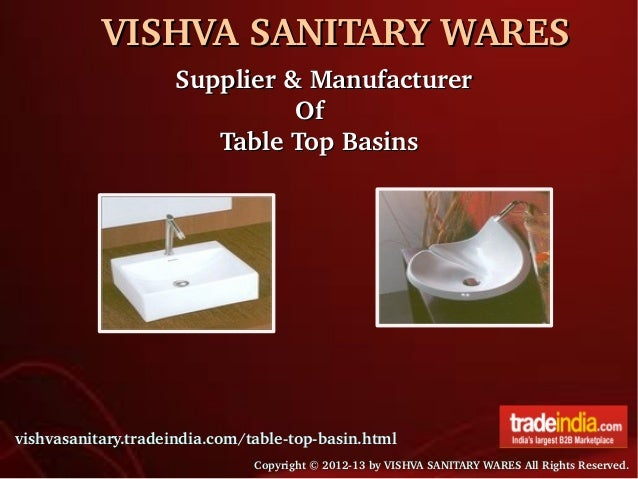 VISHVA SANITARY WARESVISHVA SANITARY WARES vishvasanitary.tradeindia.com/table­top­basin.html Copyright © 2012­13 by VISHV...