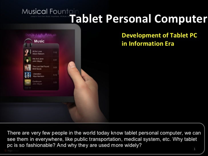 Tablet Personal Computer There are very few people in the world today know tablet personal computer, we can see them in ev...