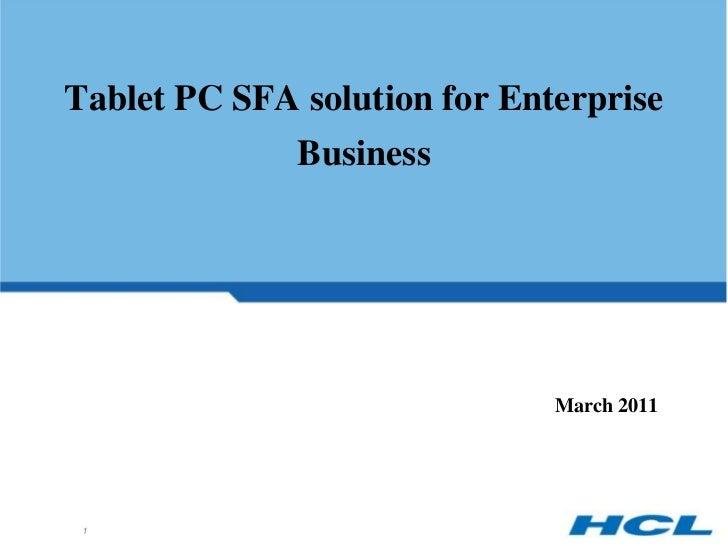 Tablet PC SFA solution for Enterprise Business<br />March 2011<br />1<br />