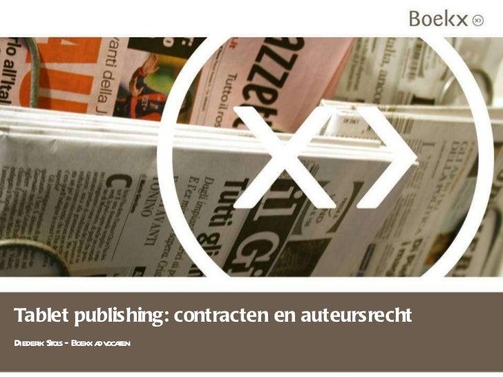 Tablet publishing: contracten en auteursrecht Diederik Stols – Boekx advocaten
