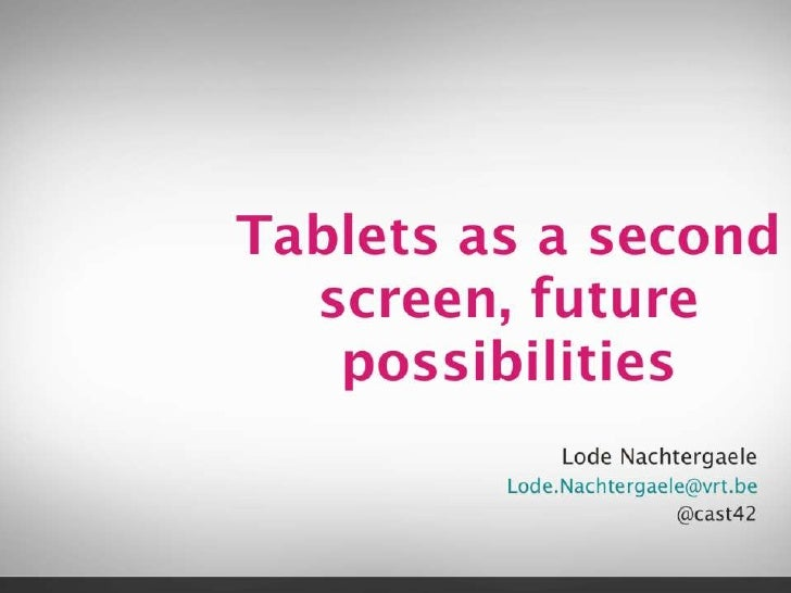 Tablets as second screen, future possibilities
