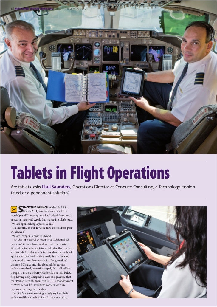 10 | WHITE PAPER: CONDUCE CONSULTING | AIRCRAFT IT OPERATIONS | AUTUMN 2011Tablets in Flight OperationsAre tablets, asks P...