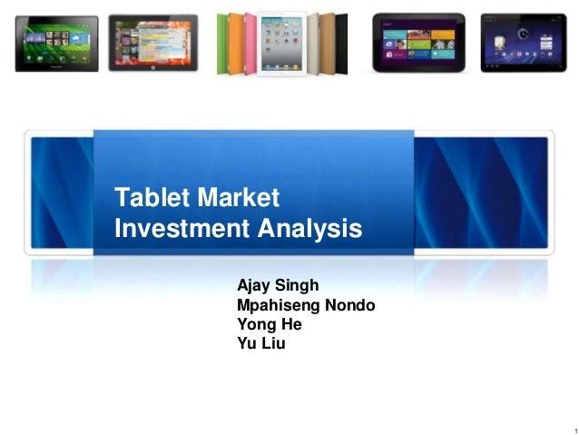 1 Ajay Singh Mpahiseng Nondo Yong He Yu Liu Tablet Market Investment Analysis
