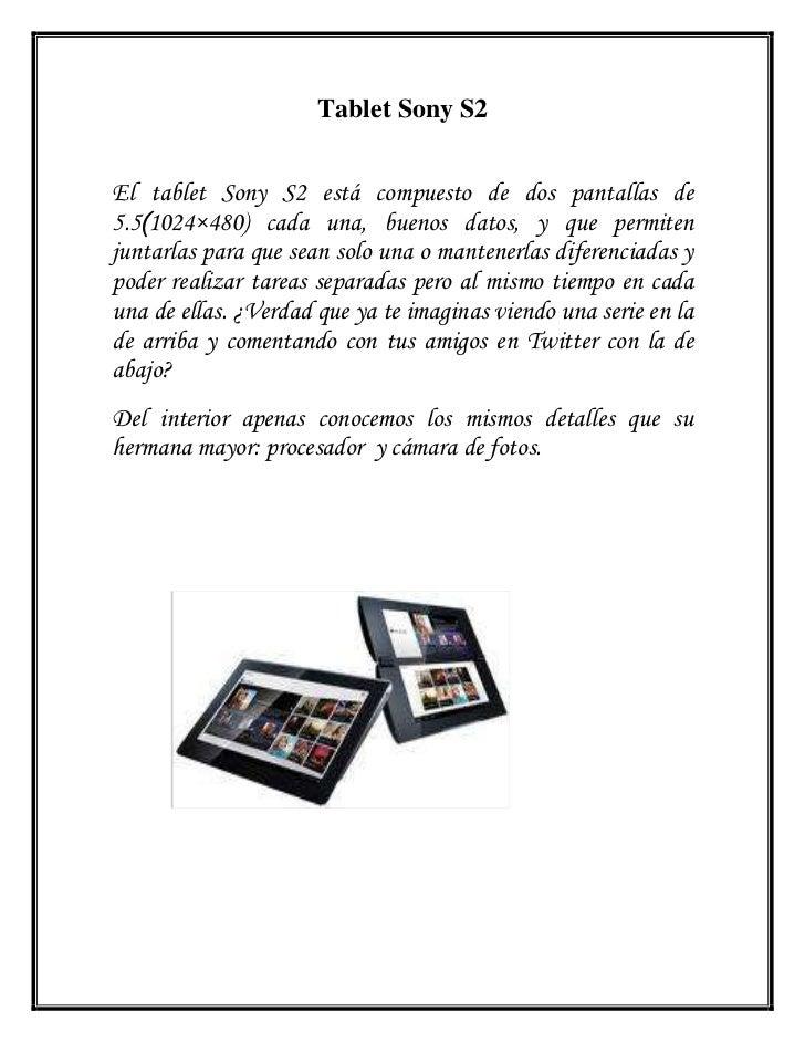 Tablet Sony S2<br />El tablet Sony S2 está compuesto de dos pantallas de 5.5(1024×480) cada una, buenos datos, y que permi...