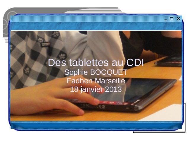 Des tablettes au CDI   Sophie BOCQUET   Fadben Marseille    18 janvier 2013
